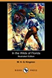 In the Wilds of Florida (Illustrated Edition) (Dodo Press)