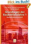 Grundlagen der Baubetriebslehre 1: BD...