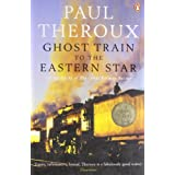 Ghost Train to the Eastern Star: On the tracks of 'The Great Railway Bazaar'by Paul Theroux