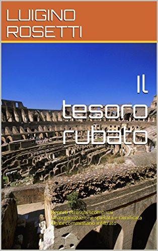 il-tesoro-rubato-reperti-etruschi-scomparsi-unorganizzazione-spietata-e-ramificata-unex-commissario-