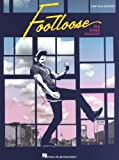Footloose: The Stage Musical. Sheet Music for Piano, Vocal & Guitar