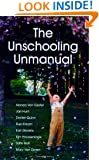 The Unschooling Unmanual