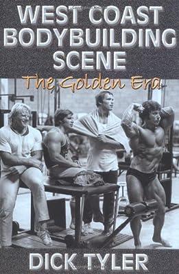 West Coast Bodybuilding Scene: The Golden Era