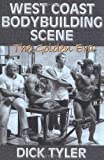 West Coast Bodybuilding Scene: The Golden Era