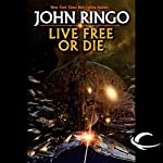 Live Free or Die: Troy Rising, Book One (       UNABRIDGED) by John Ringo Narrated by Mark Boyett