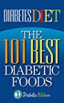 Diabetes Diet: The 101 Best Diabetic...
