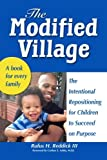 img - for The Modified Village: The Intentional Repositioning for Children to Succeed on Purpose book / textbook / text book