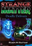 Deadly Delivery (Strange Matter)