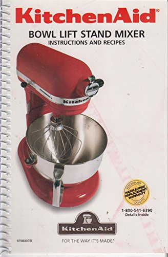 Kitchen Aid Bowl Lift Stand Mixer (Instructions And Recipes)