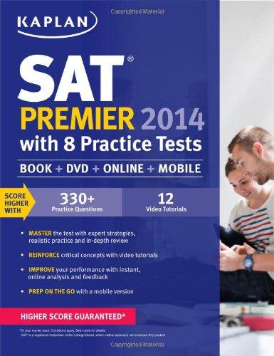 Kaplan SAT Premier 2014 with 8 Practice Tests: book + online + DVD + mobile (Kaplan Sat Premier Live)