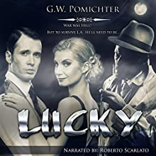 Lucky (       UNABRIDGED) by G W Pomichter Narrated by Roberto Scarlato