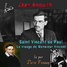 Saint Vincent de Paul | Livre audio Auteur(s) : Jean Anouilh Narrateur(s) : Pierre Fresnay