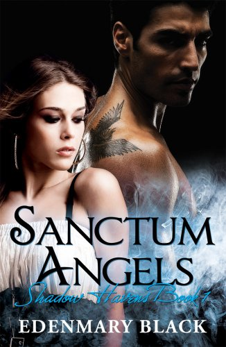Last Call! Free sample of Edenmary Black's sexy, para-romance Sanctum Angels Shadow Havens Book 1
