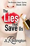 The Lies That Save Us (The Broken Heart Series Book 1)