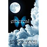 Ethereal (Celestra Series Book 1) ~ Addison Moore