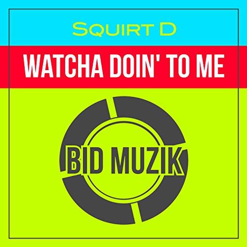 watcha-doin-to-me-original-mix
