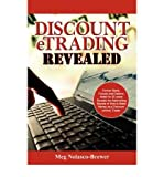 img - for Discount ETrading Revealed: Former Stock, Futures and Options Trader for 20 Years Reveals the Astonishing Secrets of How to Make Money as a Discount (online) Trader. (Paperback) - Common book / textbook / text book