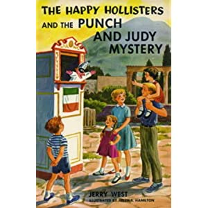 The Happy Hollisters and the Punch and Judy Mystery (The Happy Hollisters, No. 27) Jerry West and Helen S. Hamilton