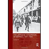 The Japanese Occupation of Borneo, 1941-45 (Routledge Studies in the Modern History of Asia)