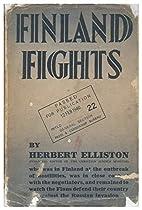 Finland Fights / by H. B. Elliston by…