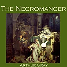 The Necromancer (       UNABRIDGED) by Arthur Gray Narrated by Cathy Dobson