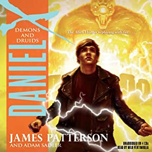 Daniel X: Demons and Druids | [James Patterson, Adam Sadler]