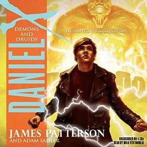 Daniel X: Demons and Druids | [James Patterson, Adam Sadler]