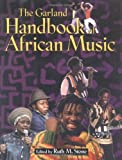 The Garland Handbook of African Music (Garland Reference Library of the Humanities)