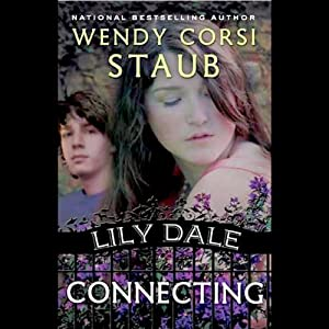 Connecting: Lily Dale | [Wendy Corsi Staub]
