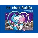 Le Chat Rabiapar St�phanie Dunand-Pallaz