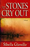 img - for The Stones Cry Out: A Novel book / textbook / text book
