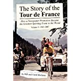 The Story of the Tour de France, Volume 2: 1965-2007: How a Newspaper Promotion Became the Greatest Sporting Event in the Worldby Bill McGann