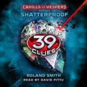 Shatterproof: The 39 Clues: Cahills vs. Vespers, Book 4 | [Roland Smith]