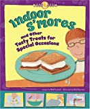 Indoor Smores: and Other Tasty Treats for Special Occasions (Kids Dish)