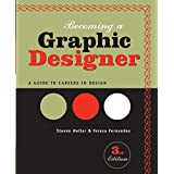 Becoming a Graphic Designer: A Guide to Careers in Designby Steven Heller