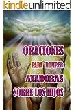 Oraciones para romper ataduras sobre los hijos (Spanish Edition)