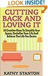 Cutting Back And Loving It: 50 Creati...