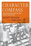 img - for Character Compass: How Powerful School Culture Can Point Students Toward Success book / textbook / text book