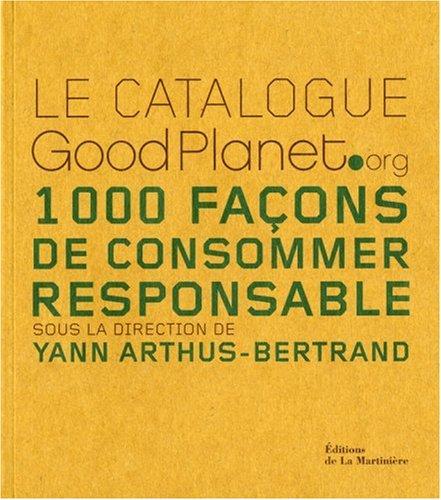 Le catalogue GoodPlanet.org : 1000 Façons de consommer responsable
