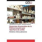Aspectos Avanzados de la Polimerización por Apertura de anillo: Poliésteres: síntesis y aplicaciones