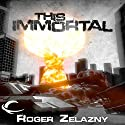 This Immortal Audiobook by Roger Zelazny Narrated by Victor Bevine