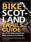 Bike Scotland Trails Guide: 40 of the...