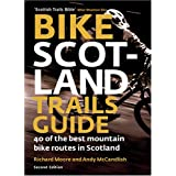 Bike Scotland Trails Guide: 40 of the Best Mountain Bike Routes in Scotlandby Richard Moore