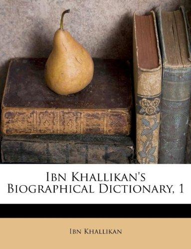 Ibn Khallikan's Biographical Dictionary, 1