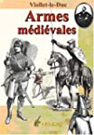 Armes Medievales: Offensives Et Difen...