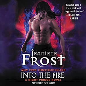 Into the Fire: A Night Prince Novel Audiobook by Jeaniene Frost Narrated by Tavia Gilbert