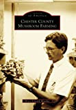 img - for Chester County Mushroom Farming (Images of America: Pennsylvania) book / textbook / text book