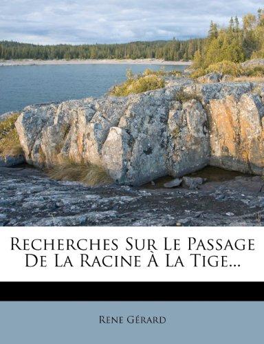 Recherches Sur Le Passage De La Racine À La Tige...