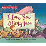 I Love You, Stinky Face by Mccourt, Lisa [Scholastic Press,2004] (Board book)