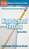 img - for High School Testing: Knowledge That Saves Money (Coffee Break Books) book / textbook / text book